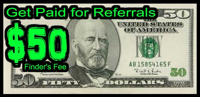 $50 Finder's Fee for Referrals
